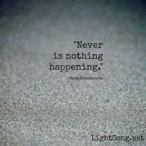 Never is nothing happening