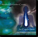 Awaken ~ Unburden ~ Create